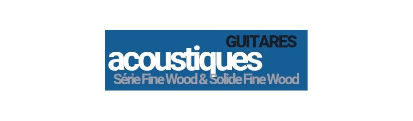 Guitares acoustiques Prodipe Guitars Série FINE WOOD & SOLID FINE WOOD